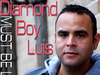 Diamond Boy Luis