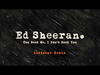 Ed Sheeran - You Need Me, I Don't Need You (Loadstar Remix) Out Now
