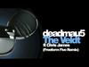 deadmau5 - The Veldt (Freeform Five Remix) (feat. Chris James)