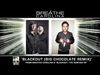 Breathe Carolina - Blackout (Big Chocolate Remix)