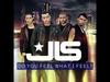 JLS - Do You Feel What I Feel \ Lyrics