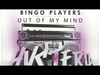 Bingo Players - Out Of My Mind *OUT NOW*