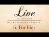 Wiz Khalifa & Curren$y - For Her