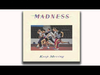 Madness - Waltz Into Mischief (Keep Moving Track 6)