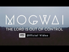 Mogwai - The Lord Is Out Of Control