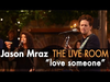 Jason Mraz - Love Someone (Live @ Mraz Organics' Avocado Ranch)