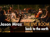 Jason Mraz - Back To The Earth (Live @ Mraz Organics' Avocado Ranch)