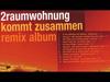 2RAUMWOHNUNG - Sexy Girl (Sexy Boys Im Haus Tiefschwarz Remix) - Kommt Zusammen Remix Album
