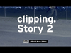clipping. - Story 2