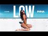 INNA - Low (Adi Perez Remix)
