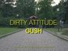 Gush - Dirty Attitude