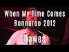 Dawes - When My Time Comes - Bonnaroo 2012