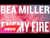Bea Miller - Enemy Fire (Audio Only)