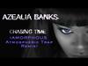 Azealia Banks - Chasing Time (Amorphous Atmospheric Trap Remix)