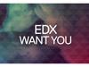 EDX - Want You (Radio Edit)