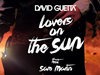 David Guetta - Lovers On The Sun (Lyrics Video) (feat. Sam Martin)