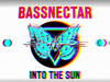 Bassnectar & Sayr - Enter The Chamber (2015 Version) - INTO THE SUN
