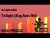 DJ Aphrodite - Twilight (Slag Bass Mix)