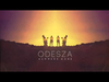 ODESZA - Hey Now