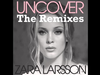 Zara Larsson - Uncover (Callaway & Rosta / Official Remix)