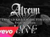 Atreyu - I Would Kill / Lie / Die (For You)