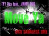 Fly DJs - Move Ya (Nick Kamarera remix) (feat. Jimmy Dub)