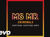 MS MR - Criminals (Everything Everything Remix Pseudo)