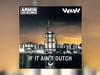 Armin van Buuren & W&W - If It Ain't Dutch