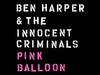 Ben Harper & The Innocent Criminals - Pink Balloon (audio only)