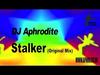 DJ Aphrodite - Stalker (Original Mix)