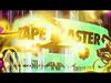 Le Castle Vania + Addison - Tape Blaster
