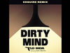 Dirty Mind - eSquire Remix