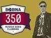 Bobina - Russia Goes Clubbing 350
