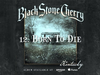 Black Stone Cherry - Born To Die (Kentucky) 2016