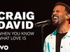 Craig David - When You Know What Love Is - Live Performance |