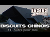 TÉTÉ - #BiscuitChinois - Ep. 4 - « VOTEZ POUR MOI »