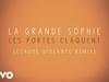 La Grande Sophie - Les portes claquent (Claude Violante Remix)