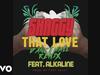 Shaggy - That Love (Dancehall Remix) (Audio) (feat. Alkaline)