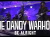The Dandy Warhols - Be Alright (Standard