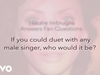 Natalie Imbruglia - If You Could Duet with Any Singer...