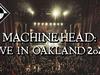 Machine Head - Live at The Fox Theater Oakland, CA