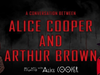 A Conversation Between Alice Cooper and Arthur Brown