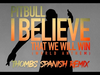 Pitbull - I Believe That We Will Win | World Anthem - Thombs Spanish Remix (Pseudo Video)