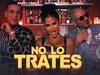 Pitbull x Daddy Yankee x Natti Natasha - No Lo Trates (Video Oficial)