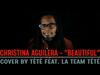 Christina Aguilera - Beautiful - Cover By Tété (feat. La Team Tété - #SeReinventer)