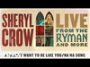 Sheryl Crow - Wouldn't Want To Be Like You / Na Na Song (Live From the Ryman / 2019 / Audio)