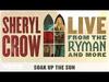 Sheryl Crow - Soak Up The Sun (Live From the Ryman / 2019 / Audio)