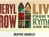 Sheryl Crow - Maybe Angels (Live From the Ryman / 2019 / Audio)