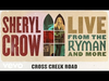 Sheryl Crow - Cross Creek Road (Live From the Ryman / 2019 / Audio)