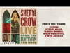 Sheryl Crow - Prove You Wrong (Live From the Theatre at Ace Hotel / 2019 / Audio)